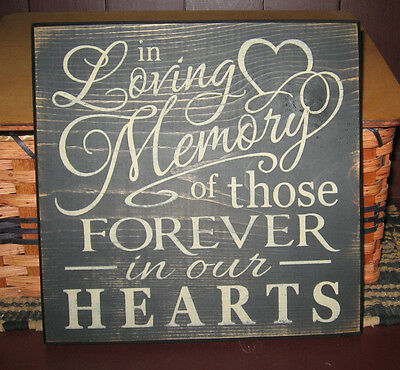 Primitive  Country In Loving Memory Of Those Forever In Our Hearts   Sign