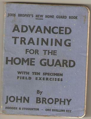 Advanced Training For The Home Guard Brophy 1St Edition 1941 Hodder & Stoughton