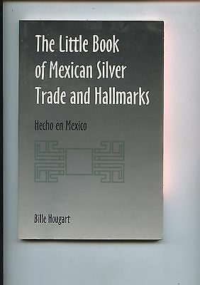 2001 Book Little Book of Mexican Silver Trade and Hallmarks by Bille Hougart