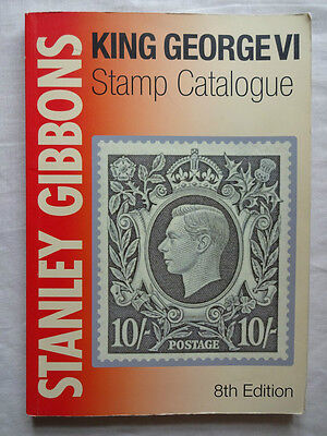 STANLEY GIBBONS STAMP CATALOGUE KING GEORGE VI 8th EDITION