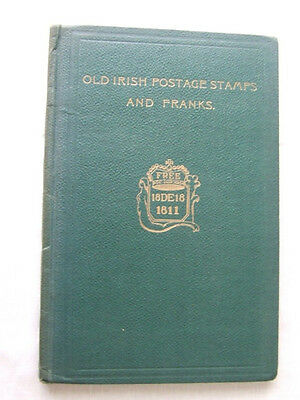 OLD IRISH POSTAGE STAMPS & FRANKS by F MEREDITH 1923, VERY GOOD CONDITION