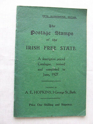 POSTAGE STAMPS OF THE IRISH FREE STATE by A HOPKINS 1927, VERY GOOD CONDITION