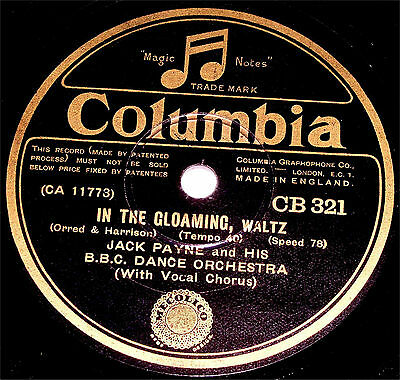 78 RPM – Jack Payne & BBC Dance Orch – In The Gloaming (1931)