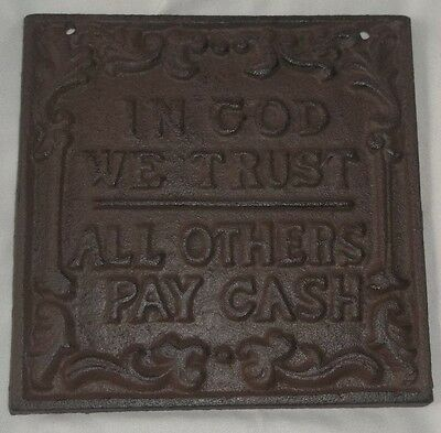 "Cast Iron ""IN GOD WE TRUST ALL OTHERS PAY CASH"" Sign Plaque 5.5"" x 5.5"""