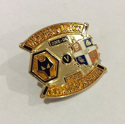 LUTON TOWN Badge Football Club FC Enamel v WOLVES 2005 - 2006 Supporters Pin 2