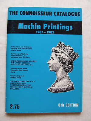 The Connoisseur Catalogue Of Machin Stamp Printings 1967-82
