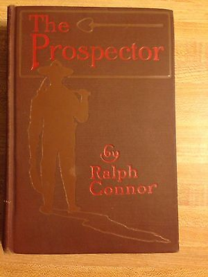 The Prospector Ralph Connor 1904 A Tale Of Crow's Nest Pass Gold Mining Antique