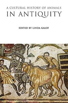 A Cultural History of Animals in Antiquity (The Cultural Histories), , New Book