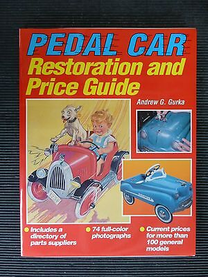 """PEDAL CAR """"   RESTORATION and Price Guide """" 1996  By Andrew G. Gurka  RARE"""