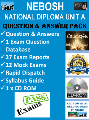 NEBOSH National Diploma Unit A Questions & Answers + Qn. Database + Exam Papers