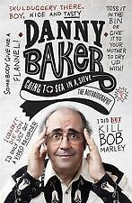 Going to Sea in a Sieve: The Autobiography by Danny Baker (Paperback, 2012)
