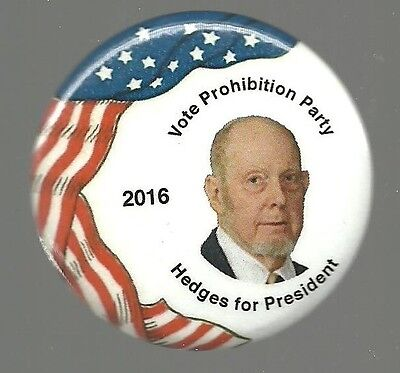 Jim Hedges Prohibition Party 2016 Third Party Political Campaign Pin