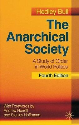 The Anarchical Society: A Study of Order in World Politics, Bull, Hedley, New Bo