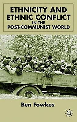 Ethnicity and Ethnic Conflict in the Post-Communist World, Fowkes, Ben, New Book
