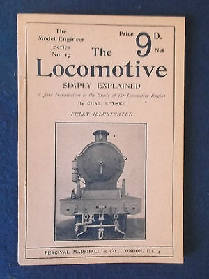 The Model Engineer Series No 17 - The Locomotive Simply Explained. Early 1900's?