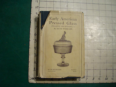 vintage book: EARLY AMERICAN PRESSED GLASS by Ruth Webb Lee w jacket 1946 23rd e