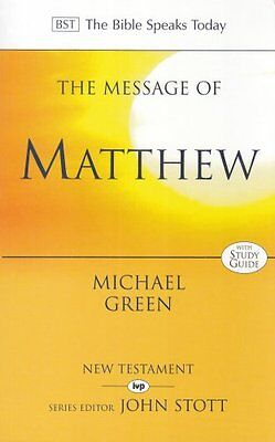 The Message of Matthew The Bible Speaks Today Paperback