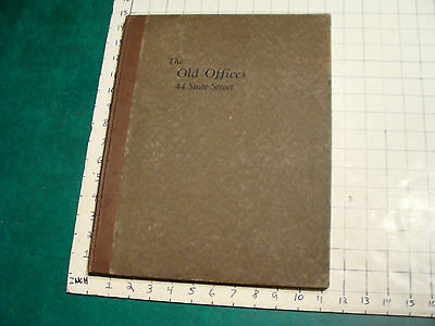 vintage book: 14 mounted photos in THE OLD OFFICES 44 State Street-H L Higginson