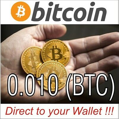 0.010 Bitcoin (BTC) - Direct to your Wallet - Fast delivery