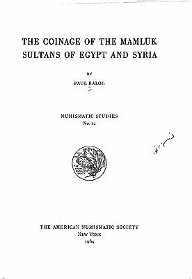 Balog. The coinage of the Mamluk sultans of Egypt and Syria. Ebook on CD