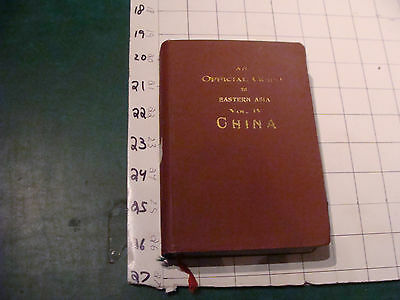an Official Guide to Eastern Asia vol. IV: CHINA w maps 1915; 414 pgs