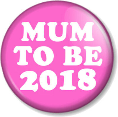 """MUM TO BE 2017 25mm 1"""" Pin Button Badge Expecting a Baby New Parents Pregnant"""
