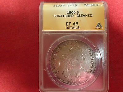 1800 $1 Draped Bust Silver Dollar ANACS EF45 Details Cleaned/ Scratched