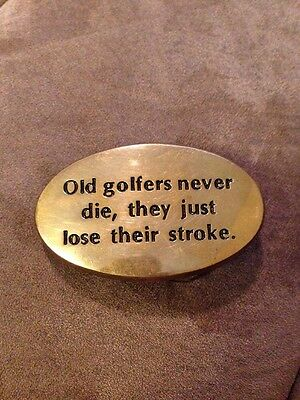 Solid Brass Old Golfers Never Die They Just Lose Their Stroke Belt Buckle
