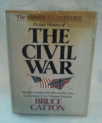 The American Heritage Picture History of the Civil War Bruce Catton 1988