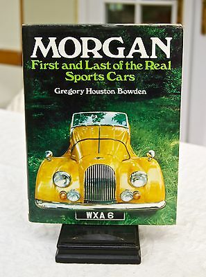 Morgan First and Last of the Real Sports Cars Hardback First Edition Very Good