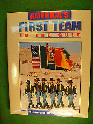 America's First Team In The Gulf-Hardcover Book -1st Cav Desert Shield & Storm