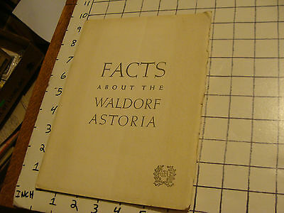 FACTS about the WALDORF ASTORIA 1941, 32 pg + fold out map of inside.