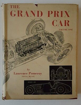 The Grand Prix Car Volume One by Laurence Pomeroy