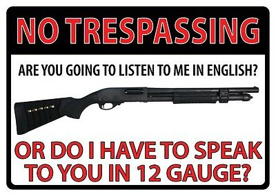 "17"" X 12"" Tin Sign No Trespassing Or Do I Have To Speak 12 Gauge Metal Sign New"