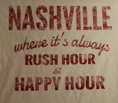 T-Shirt Nashville Rush Hour/Happy Hour Music City USA Lrg or XL