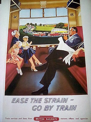 Ease the Strain Go by Train 1950's BR Advert Transport Poster Book A4 Reprint