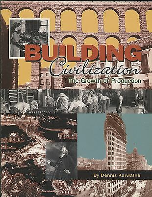 Building Civilization The Growth of Production by D. Karwatka