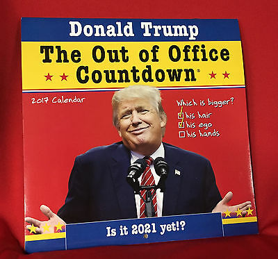 Donald Trump - The Out of Office Countdown 2017 Wall Calendar
