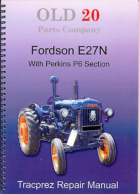 Fordson Series E27N petrol & also Perkins P6 Engine Section Workshop manual