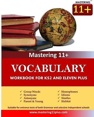 11+ Vocabulary - Practice Book: KS2 and Eleven Plus