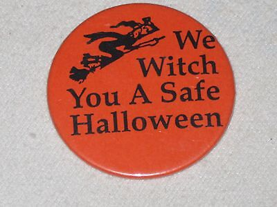 Vintage Halloween Button Pin We Witch You A Safe Halloween Pinback Badge