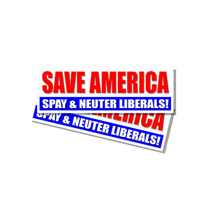 Republican  Bumper Sticker Save America Neuter Liberals Sticker Decal 2 Pack