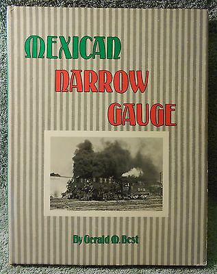 Mexican Narrow Gauge by Gerald M. Best