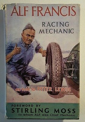 Alf Francis Racing Mechanic foreword by Stirling Moss