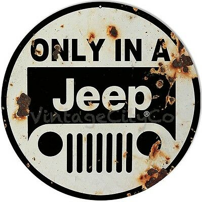 "Antique Style "" Only in a Jeep "" Advertising Metal Sign - Rusted"