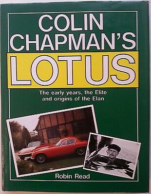 COLIN CHAPMAN'S LOTUS The early years the Elite & origins of the Elan Robin Read