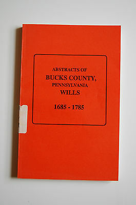 Abstracts of Bucks County, Pennsylvania Wills, 1685-1785