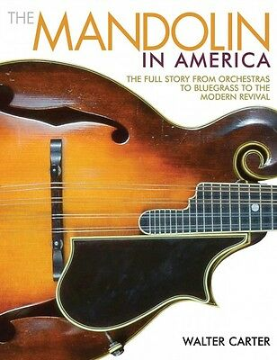 The Mandolin in America The Full Story from Orchestras to Bluegrass to 000137905