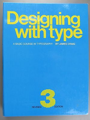 Designing with Type: A Basic Course in Typography, by James Craig, 1992
