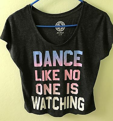 """Dance T-Shirt Size X-Small """"Dance Like No One Is Watching"""""""